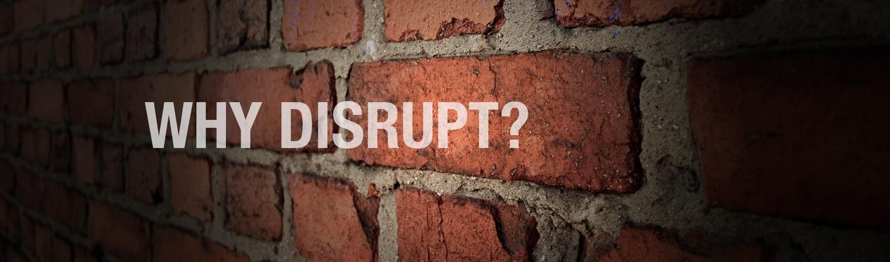 whydisrupt